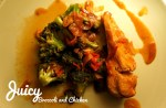 Juicy Broccoli and Chicken.